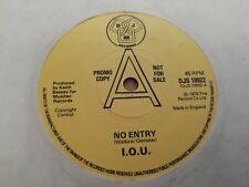 """I.O.U. * NO ENTRY * 7"""" PROMO SINGLE EXCELLENT 1979 DJS 10922"""