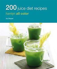 200 Juice Diet Recipes: Hamlyn All Colour Cookbook (Hamlyn All Colour Cookery)--