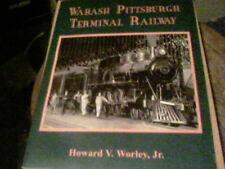 Wabash Pittsburgh Terminal Railway by Howard V. Worley Jr.