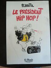 PLANTU / LE PRESIDENT HIP HOP ! / DESSINS DE PRESSE LE MONDE