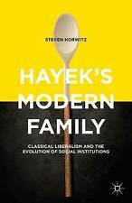 Hayek's Modern Family: Classical Liberalism and the Evolution of Social Institut