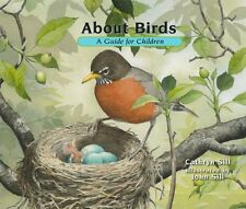 About Birds: A Guide for Children, 2nd edition by Cathryn Sill