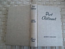 ROBERT GAILLARD - PORT CHATIMENT EDITIONS FLEUVE NOIR ANNEE 1965
