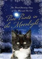 Paw Prints in the Moonlight : The Heartwarming True Story of One Man and His Cat