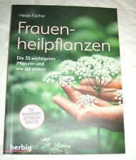 Frauenheilpflanzen: Die 35 wichtigsten Pflanzen... ???UNGELESEN ° Heide Fischer