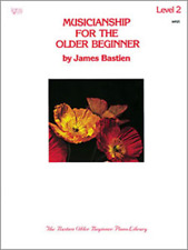 """MUSICIANSHIP FOR THE OLDER BEGINNER"" PIANO MUSIC BOOK LEVEL 2-BRAND NEW ON SALE"