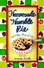 Homemade Humble Pie: And Other Slices of Life by Annette Smith and Annette...