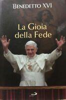 La gioia della fede BENEDETTO XVI  nuovo sigillato