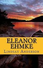 Changes of Summer: Eleanor Ehmke by Lindsay Anderson (2017, Paperback, Large...