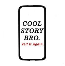 Cool Story Bro Tell It Again For Samsung Galaxy S6 i9700 Case Cover