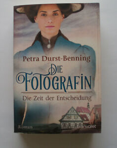 Die Fotografin – Petra Durst-Benning -  Band 2  - Die Zeit der Entscheidung - TB