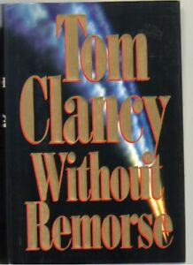 Without Remorse by Tom Clancy (1993, Hardcover)1st Printing First Edition