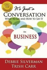 It's Just a Conversation: What to Say and How to Say It in Business (Paperback o