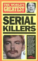 The World's Greatest Serial Killers By Nigel Cawthorne. 9780753700891