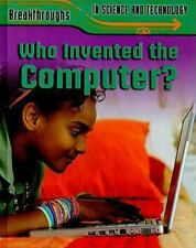 NEW - Who Invented the Computer? (Breakthroughs in Science and Technology)