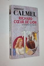 Richard Coeur de Lion T 2 Les Chevaliers du Graal- Mireille Calmel -Pocket 15856