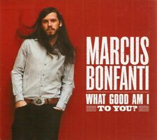 Marcus Bonfanti - What Good Am I To You? (CD 2009) Digipak; FREE UK P&P