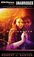 WWW Trilogy: WWW: Wonder : Wonder 3 by Robert J. Sawyer (2012, CD, Unabridged)