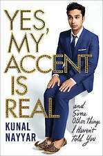 Yes, My Accent is Real: A Memoir