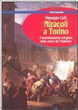 MIRACOLI A TORINO Il soprannaturale religioso nella storia del Piemonte IL PUNTO