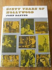 SIXTY YEARS OF HOLLYWOOD BY JOHN BAXTER,  MOVIE HISTORY, HARDCOVER