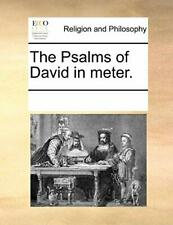 The Psalms of David in meter., Contributors, Notes 9781170925713 New,,