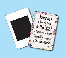 """""""Marriage Is Like A Deck Of Cards"""" - Humorous Fridge Magnet - sku# 4133"""