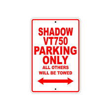 HONDA SHADOW VT750 Parking Only Towed Motorcycle Bike Chopper Aluminum Sign