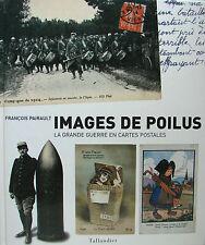 IMAGES DE POILUS PAR FRANCOIS PAIRAULT LA GRANDE GUERRE EN CARTES POSTALES