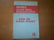 Small Soft Cover Book Alan Bell Broadcasts And So Good Night 1943 and 1944