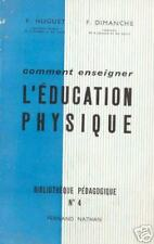 Comment enseigner L'Education Physique // 1957 // 1ère Edition