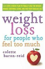 Weight Loss for People Who Feel Too Much: A 4-Step, 8-Week Plan to-ExLibrary
