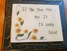 Wood Hanging Plaque w/Shoe - If the shoe fits...Buy it in every color - Pre-owne