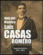 Vida Del Maestro Luis Casas Romero : La Vida de un Mambi, Pionero de la Radio...