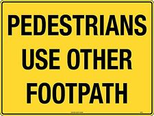 Pedestrians Use Other Footpath Building Site Sign 600x450mm Corflute 872LC