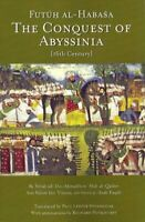 Conquest of Abyssinia : 16th Century, Paperback by Sihab Ad-din Ahmad Bin Abd...
