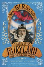 The Girl Who Soared Over Fairyland and Cut the Moon in Two, Valente, Catherynne
