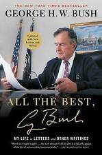 NEW All the Best, George Bush: My Life in Letters and Other Writings