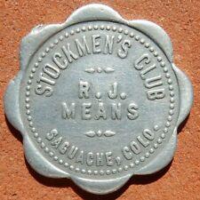 SAGUACHE Colorado R9 TOKEN ⚜️ Stockmen's Club R. J. Means SALOON