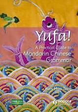 Yufa!: A Practical Guide to Mandarin Chinese Grammar by Wen-Hua Teng - 2011 New