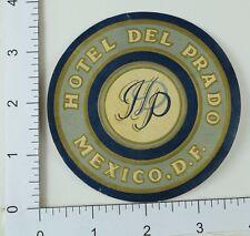 C. 1920's-30's Poster Stamp Luggage Label Hotel Del Prado Mexico E6