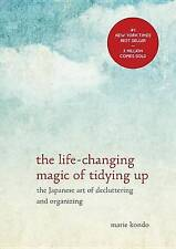 The Life-Changing Magic of Tidying Up: The Japanese Art of Decluttering and Organizing by Marie Kondo (Hardback, 2014)