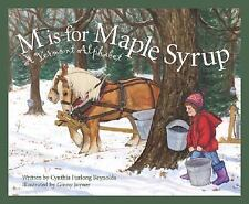 M Is For Maple Syrup: A Vermont Alphabet (Discover America State by St-ExLibrary