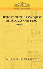 The Conquests of Mexico and Peru Volume by William Prescott (2005, Paperback)