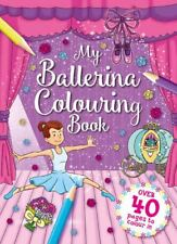 My Ballerina Colouring Book - over 40 PAGES to colour in Art NEW Creative Igloo