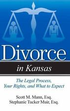 Divorce In: Divorce in Kansas : The Legal Process, Your Rights, and What to...