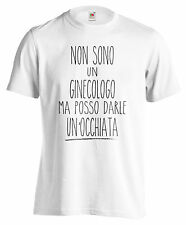 T-SHIRT NON SONO UN GINECOLOGO MA POSSO DARLE UN'OCCHIATA maglietta cotone moda