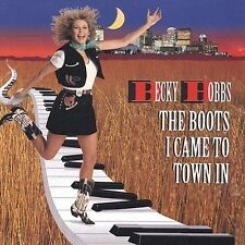 The Boots I Came To Town In ~ Hobbs, Becky CD