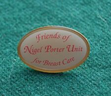 Friends of Nigel Porter for Breast Care Pin Badge - Cancer Charity