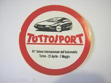 VECCHIO ADESIVO AUTO / Old Sticker TUTTOSPORT 64° SALONE DI TORINO  (cm 8,5)